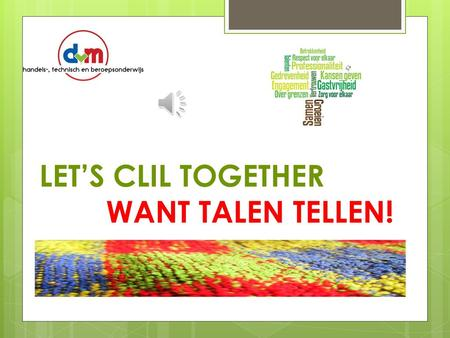 LET'S CLIL TOGETHER WANT TALEN TELLEN!.