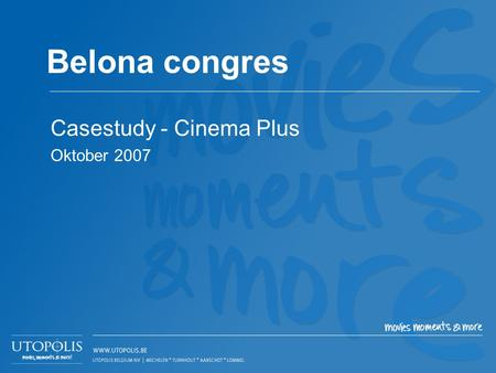 Belona congres Casestudy - Cinema Plus Oktober 2007.
