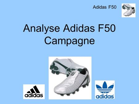 Analyse Adidas F50 Campagne