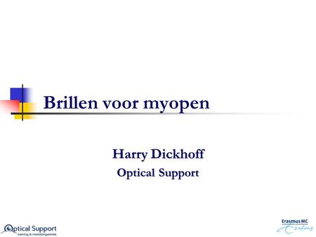 Harry Dickhoff Optical Support
