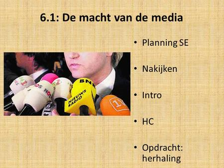 6.1: De macht van de media Planning SE Nakijken Intro HC