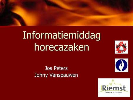 Informatiemiddag horecazaken Jos Peters Johny Vanspauwen.