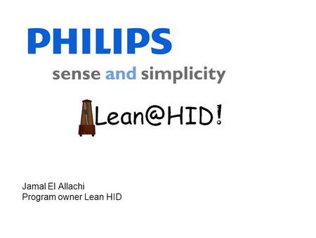 Jamal El Allachi Program owner Lean HID. 2 of 28 Introduction HID Turnhout.