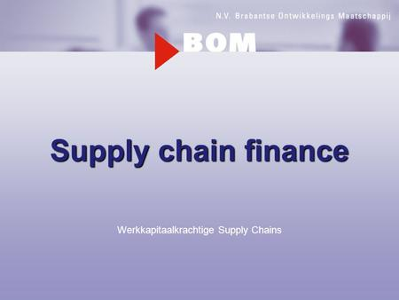 Supply chain finance Werkkapitaalkrachtige Supply Chains.