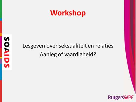 Workshop Lesgeven over seksualiteit en relaties Aanleg of vaardigheid?