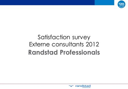 Satisfaction survey Externe consultants 2012 Randstad Professionals.