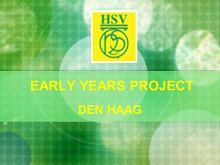 EARLY YEARS PROJECT DEN HAAG. MONDAY….TREASURE HUNT.