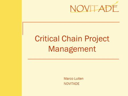Critical Chain Project Management Marco Luiten NOVITADE.