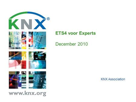 KNX Association ETS4 voor Experts December 2010. KNX Association Page No. 2 October 2010 KNX: The worldwide STANDARD for home & building control 3. 't.