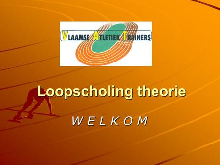 Loopscholing theorie W E L K O M Loopscholing theorie – praktijk warming-up 24 november 2007 – Aalter vervolg infosessie Mechelen 23-09-2007 Michel Nicasi.