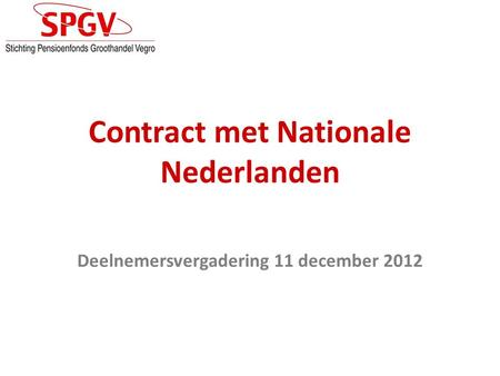 Contract met Nationale Nederlanden Deelnemersvergadering 11 december 2012.