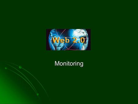 Monitoring. Monitoring  Wat 'zegt' men over je website?  In blogs, op twitter, op een website, in een andere applicatie  Gebruik software om dat op.