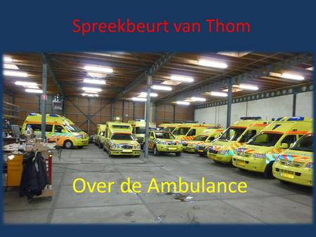Spreekbeurt van Thom Over de Ambulance.