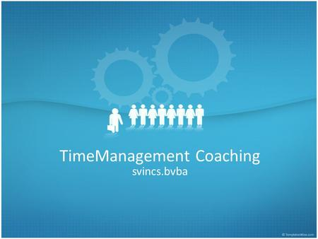 TimeManagement Coaching svincs.bvba. de GTD-methode • Wat is GTD? • Getting Things Done, afgekort GTD, is een actiegestuurde managementmethode, genoemd.