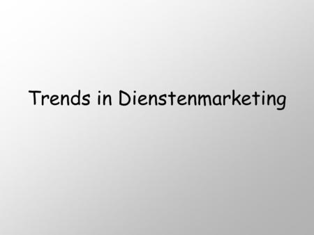 Trends in Dienstenmarketing