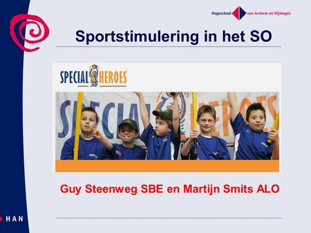 Sportstimulering in het SO Guy Steenweg SBE en Martijn Smits ALO.