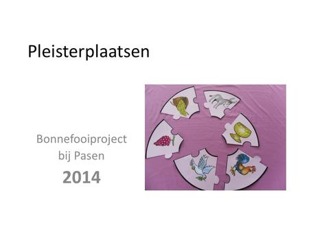 Pleisterplaatsen Bonnefooiproject bij Pasen 2014.