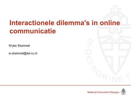 Interactionele dilemma's in online communicatie Wyke Stommel