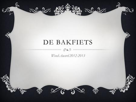 De Bakfiets Wood-Award 2012-2013.