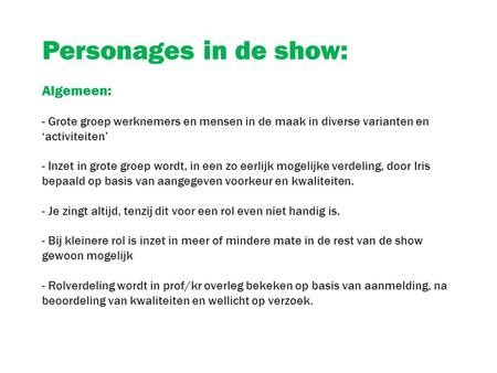 Personages in de show: Algemeen: