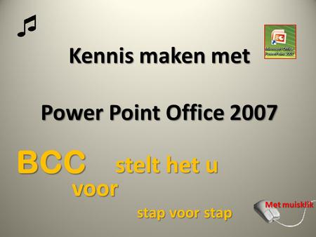 Kennis maken met Power Point Office 2007