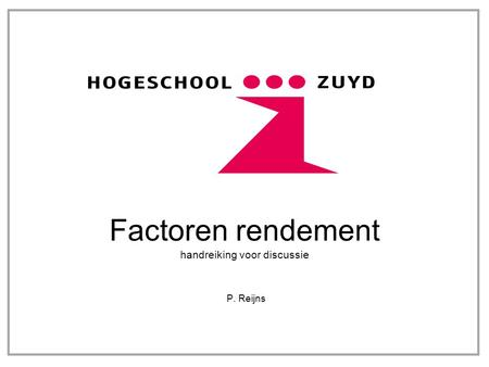 Factoren rendement handreiking voor discussie P. Reijns.