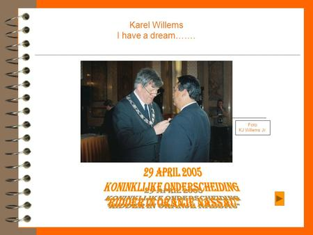 Karel Willems I have a dream…….