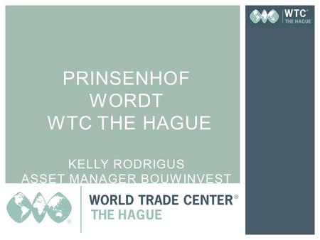 PRINSENHOF WORDT WTC THE HAGUE KELLY RODRIGUS ASSET MANAGER BOUWINVEST.
