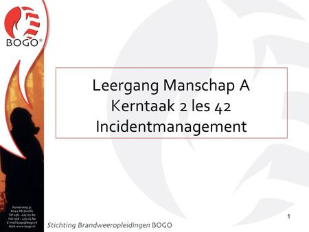 Leergang Manschap A Kerntaak 2 les 42 Incidentmanagement.