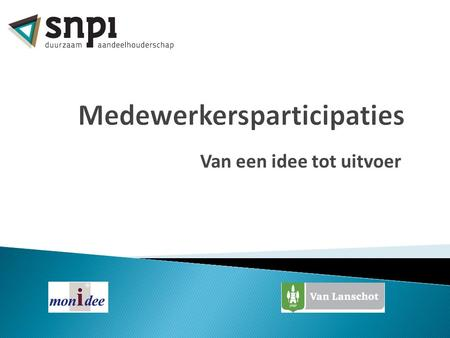 Van een idee tot uitvoer. SNPI CONGRES - 13 Maart 20142 Paul Arens Chief Executive Officer, MonIdee Paul Schnackers Accountmanager Equity Management Services,