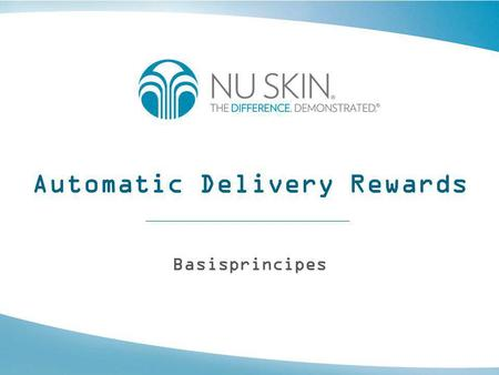 Automatic Delivery Rewards Basisprincipes. Automatic Delivery Rewards •Automatic Delivery Rewards of ADR is een programma waarvoor Distributeurs en Klanten.