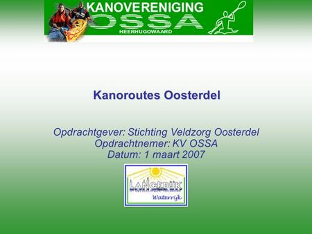 Kanoroutes Oosterdel Opdrachtgever: Stichting Veldzorg Oosterdel