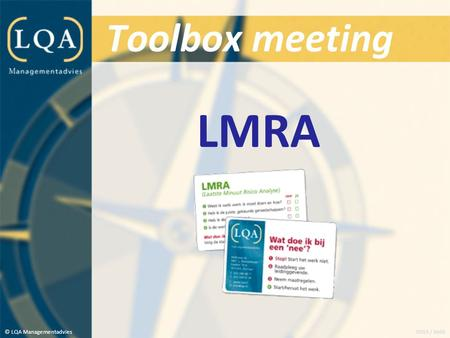 Toolbox meeting LMRA © LQA Managementadvies 0903 / MdB.
