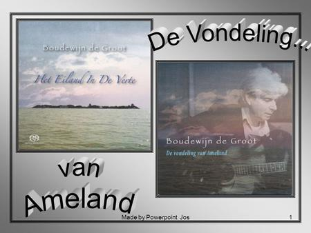 De Vondeling... van Ameland Made by Powerpoint Jos.