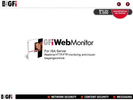 For ISA Server Realtime HTTP/FTP monitoring, antivirus en toegangscontrole.