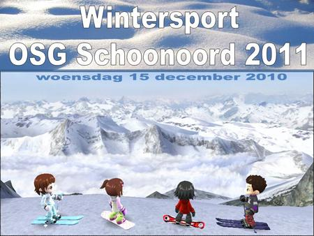Wintersport OSG Schoonoord 2011 woensdag 15 december 2010.