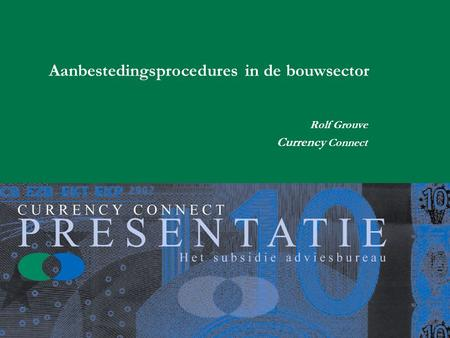 Aanbestedingsprocedures in de bouwsector Rolf Grouve Currency Connect.