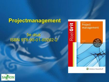 Projectmanagement 5e druk ISBN 978-90-01-80262-2.