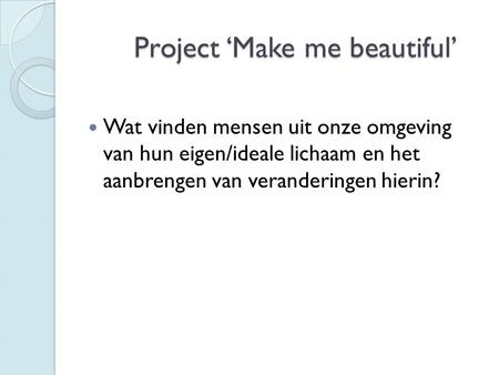 Project 'Make me beautiful'