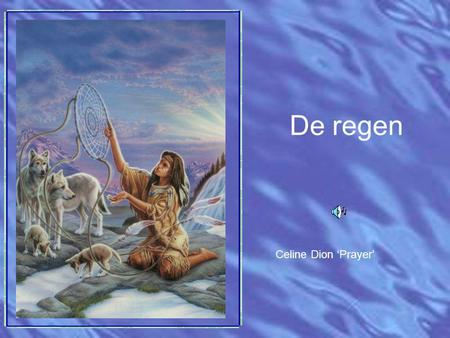 De regen Celine Dion 'Prayer'.