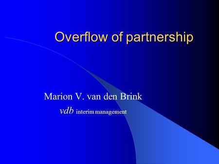 Overflow of partnership Marion V. van den Brink vdb interim management.