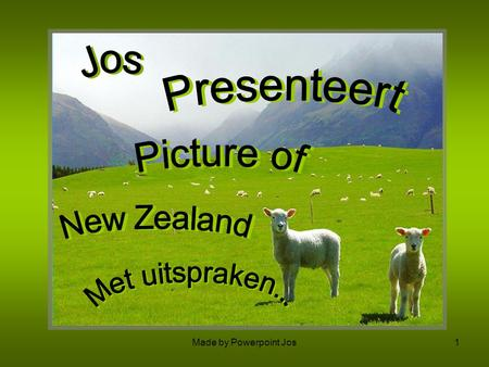 Jos Presenteert Picture of New Zealand Met uitspraken...