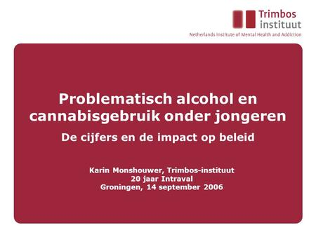 Karin Monshouwer, Trimbos-instituut