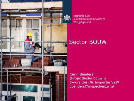 Sector BOUW Carin Benders (Projectleider bouw &