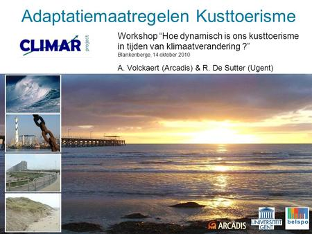 "Imagine the result Adaptatiemaatregelen Kusttoerisme Workshop ""Hoe dynamisch is ons kusttoerisme in tijden van klimaatverandering ?"" Blankenberge, 14 oktober."