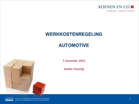 WERKKOSTENREGELING AUTOMOTIVE 7 november 2012 Sandor Gunsing 1.