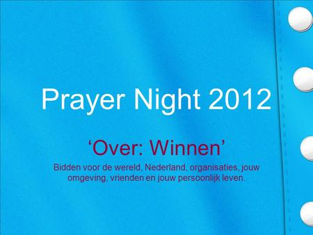 Prayer Night 2012 'Over: Winnen'