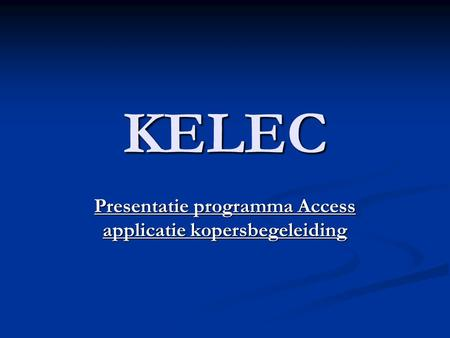 KELEC Presentatie programma Access applicatie kopersbegeleiding.