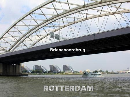 Brienenoordbrug.
