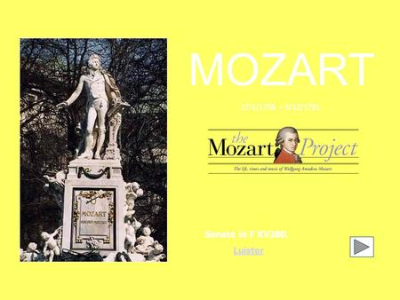 MOZART Sonate in F KV280. Luister 27/1/1756 – 5/12/1791.